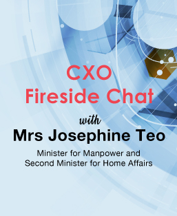 CXO Fireside Chat with Mrs Josephine Teo